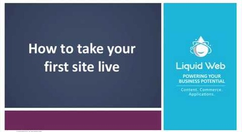 How to Take Your Site Live on Liquid Web's Managed WordPress