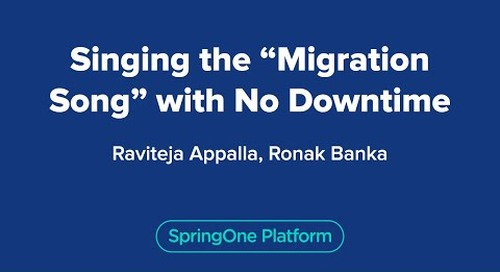 """Singing the """"Migration Song"""" with No Downtime"""