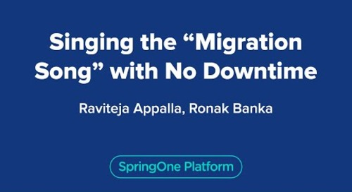 "Singing the ""Migration Song"" with No Downtime"