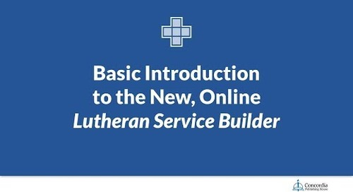 Basic Introduction to the new, online Lutheran Service Builder