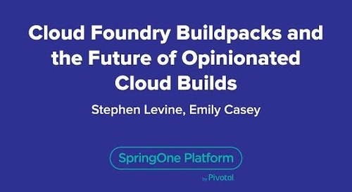 Cloud Foundry Buildpacks and the Future of Opinionated Cloud Builds