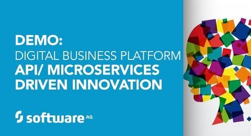 Demo: API/Microservices-Driven Innovation with Software AG's Digital Business Platform