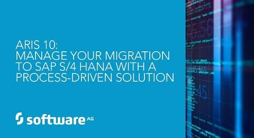 Manage Your Migration to SAP S/4 HANA with a Process-Driven Solution