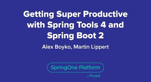 Getting Super Productive with Spring Tools 4 and Spring Boot 2