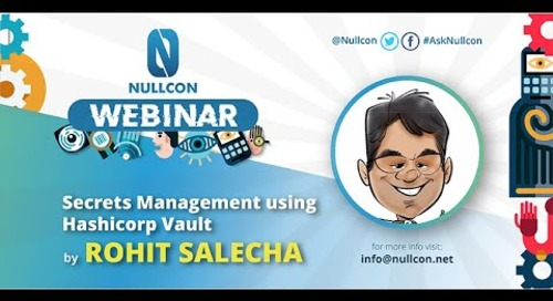 Secrets Management using Hashicorp Vault Webinar for Nullcon