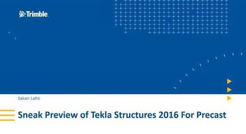 Sneak Preview of Tekla Structures 2016 For Precast