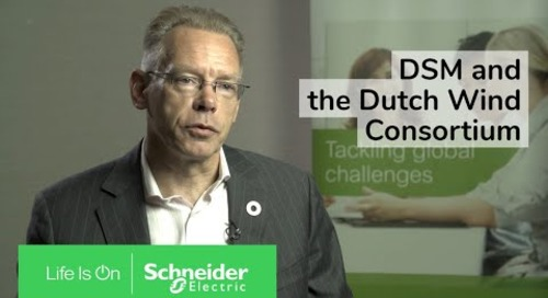 DSM's Experience with the Dutch Wind Consortium | Schneider Electric