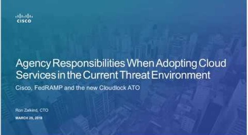 Agency Responsibilities When Adopting Cloud Services in the Current Threat Environment