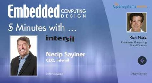 Five Minutes With… Necip Sayiner, CEO, Intersil