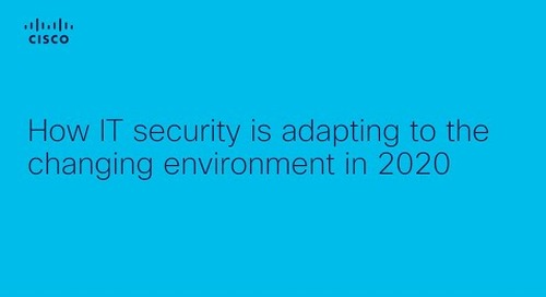 Cisco TV - How IT security is adapting to the changing environment in 2020