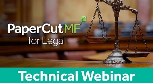 PaperCut MF Legal Vertical | Technical Webinar