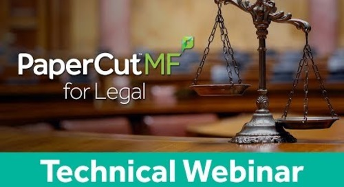 PaperCut MF Legal Vertical | Technical Webinar