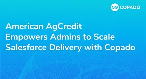 American AgCredit Empowers Admins to Scale Salesforce Delivery with Copado