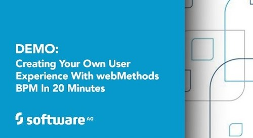 Demo: Creating Your Own User Experience with webMethods BPM in 20 Minutes