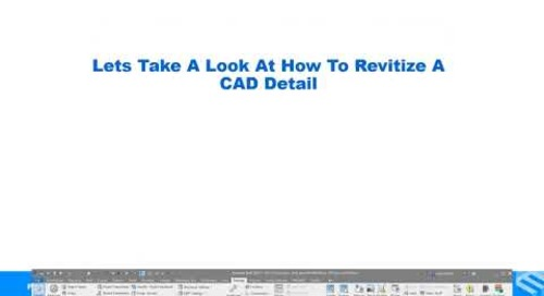 Existing CAD Details? Let's Use Them! CAD to Revit—It's All About the Details