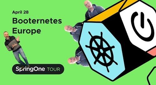 SpringOne Tour, Booternetes Europe, April 28th