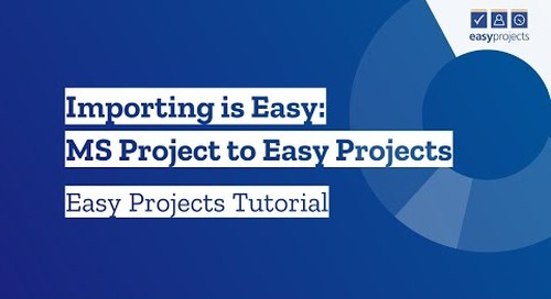 Importing is Easy: MS Project to Easy Projects