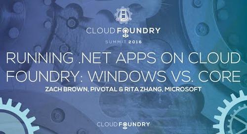 Running .Net Apps on Cloud Foundry: Windows vs. Core