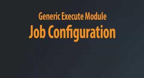 Generic Execute Module - Job Configuration