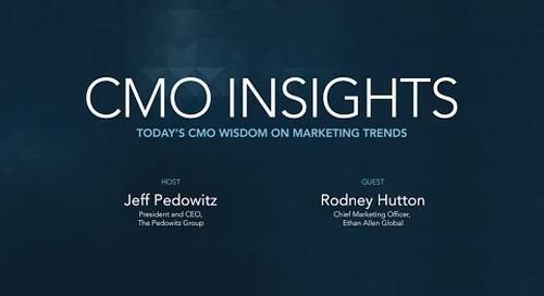 CMO Insights: Rodney Hutton, Chief Marketing Officer, Ethan Allen Global, Inc.