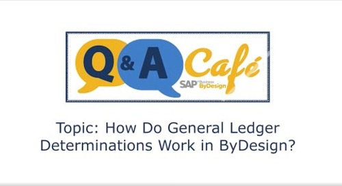 Q&A Café - How do General Ledger Determinations work in SAP Business ByDesign
