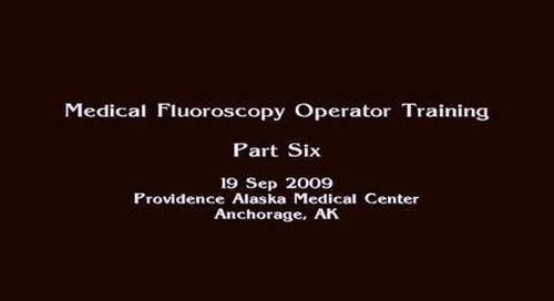 Medical Fluoroscopy Operator Training Part 6