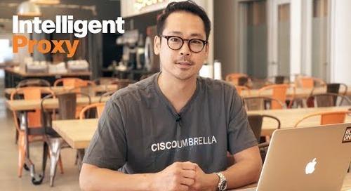 Cisco Umbrella Intelligent Proxy