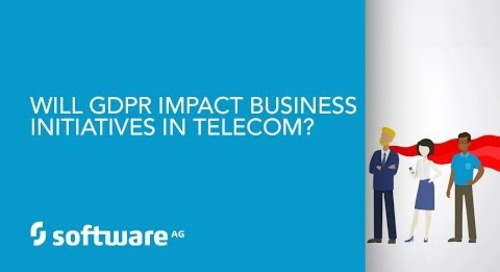 Episode 8: Will GDPR impact business initiatives in telecom?