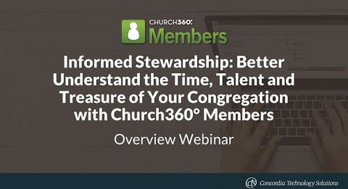 Informed Stewardship: Better Understand the Time, Talent and Treasure of Your Congregation with Church360° Members
