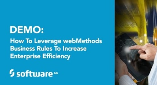 Demo: How to leverage webMethods Business Rules to increase Enterprise efficiency