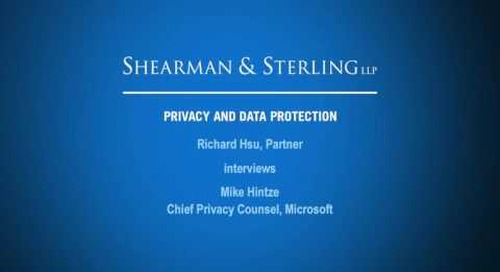 Richard Hsu Interviews Mike Hintze, Chief Privacy Counsel, Microsoft