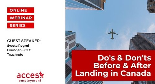 Do's & Don'ts before and after landing in Canada