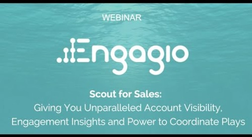 Scout for Sales: Unparalleled Account Visibility, Engagement Insights and Power to Coordinate Plays