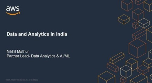 'Data and Analytics in India', presented by Nikhil Mathur, Partner Lead- Data Analytics & AI/ML, AWS