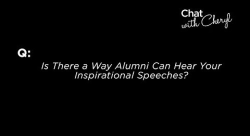 Is There a Way Alumni Can Hear Your Inspirational Speeches? - Chat With Cheryl