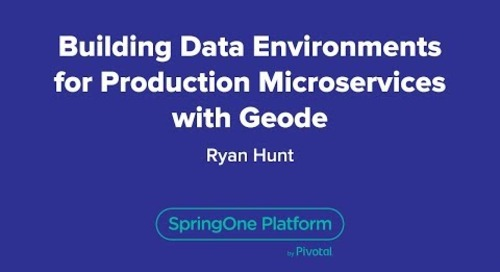 Building Data Environments for Production Microservices with Geode