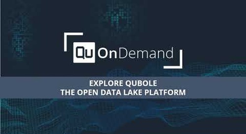 Qubole On-Demand: Discover our Open Data Lake Platform