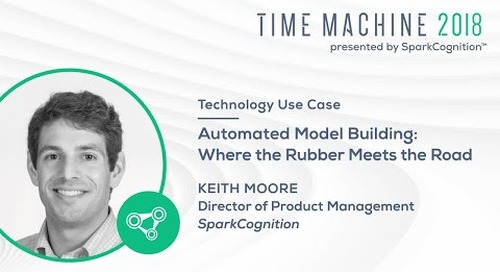 Automated Model Building: Where the Rubber Meets the Road - Time Machine 2018