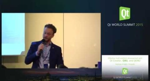QtWS15- Effective multi platform development with Qt, Creator, QBS, and QEMU Andrew Knight, In