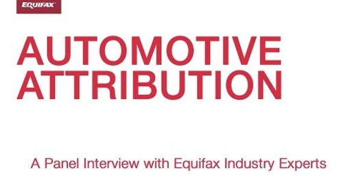 Automotive Attribution: A panel interview with Equifax industry experts