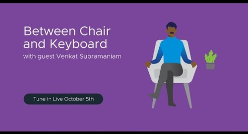 Tanzu.TV - Between Chair and Keyboard with guest Venkat Subramaniam