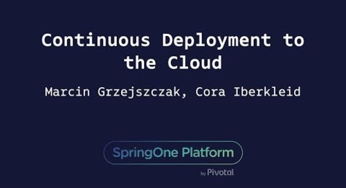 Continuous Deployment to the Cloud - Marcin Grzejszczak, Cora Iberkleid