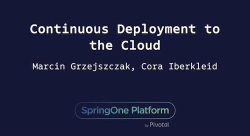 Continuous Deployment to the Cloud - Marcin Grzejszczak, Cora Iberkleid