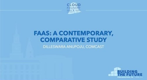 FaaS: A Contemporary, Comparative Study - Dilleswara Anupoju, Comcast
