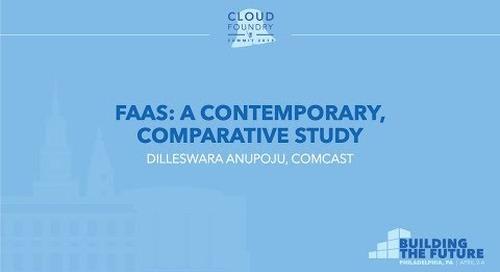 FaaS: A Contemporary, Comparative Study - Dilleswara Anupoju, Comcast