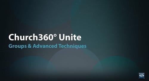 Church360° Unite: Groups & Advanced Techniques
