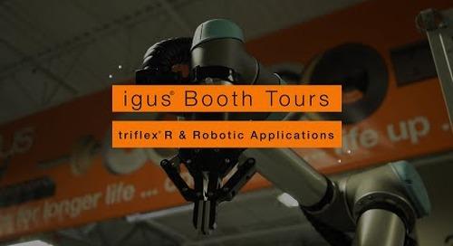 igus® Booth Tours - triflex® R & Robotic Applications