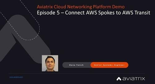 E5 Aviatrix Demo – Connect AWS Spokes to AWS Transit