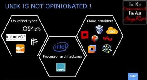Unik: Unikernel Backend to Cloud Foundry — Idit Levine, EMC