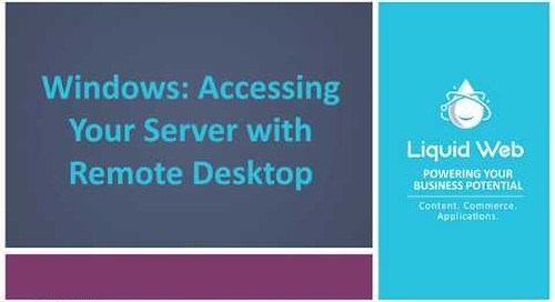 Accessing Your Server With Windows Remote Desktop